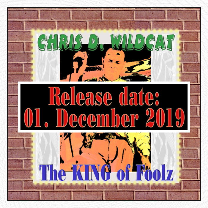 Chris D. Wildcat - The KING of Foolz (20th Anniversary Extended Edition)